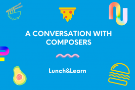 Lunch&Learn: A Conversation with Composers