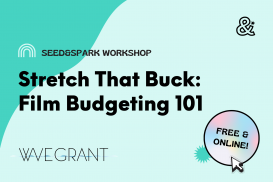 Stretch That Buck: Film Budgeting 101