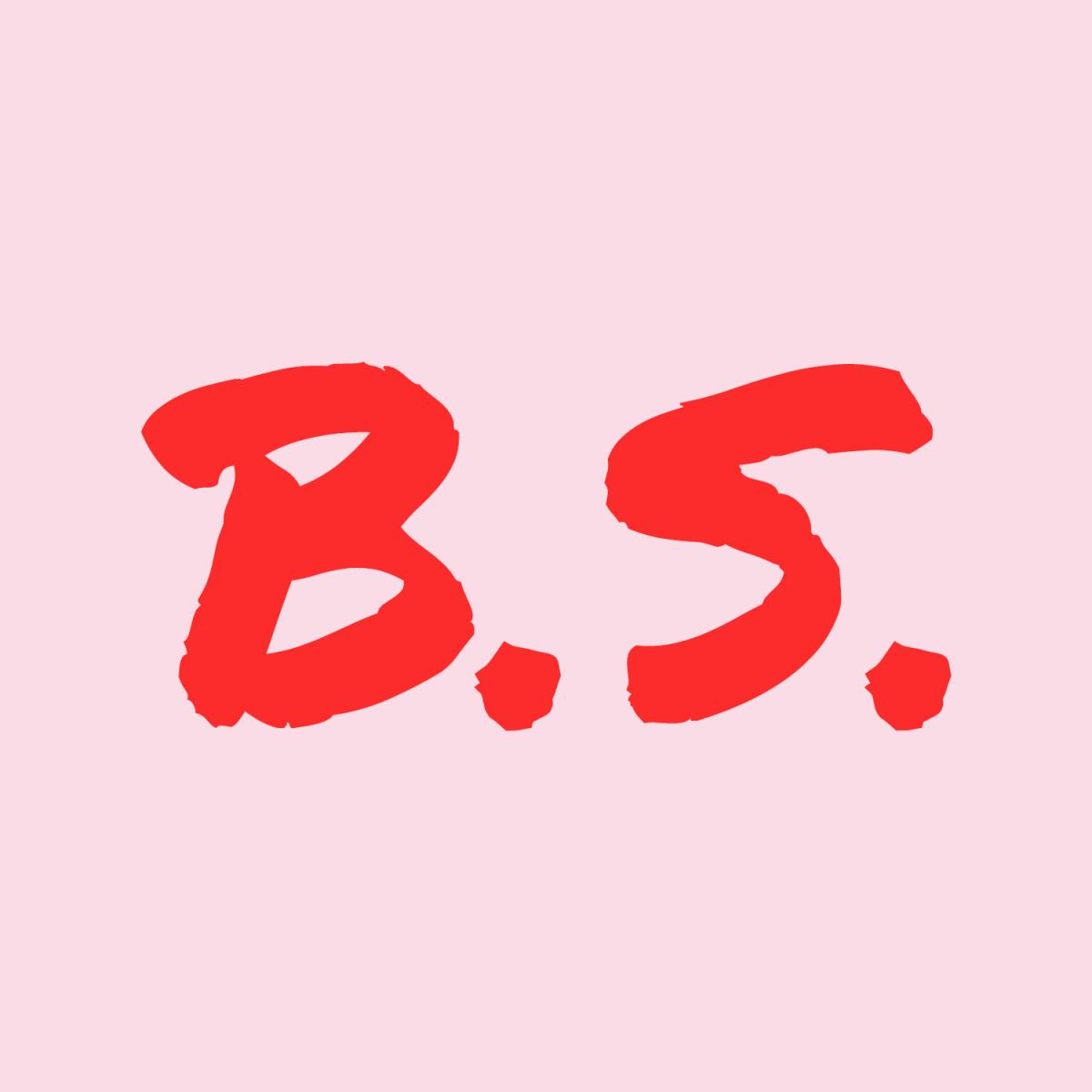 This Is B.S.