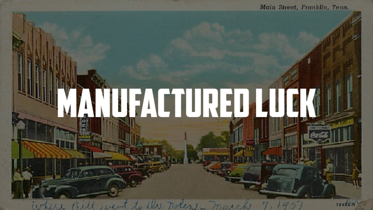 Manufactured Luck
