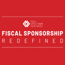 Full Spectrum Features: Fiscal Sponsorship - Redefined